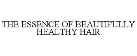 THE ESSENCE OF BEAUTIFULLY HEALTHY HAIR