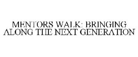 MENTORS WALK: BRINGING ALONG THE NEXT GENERATION