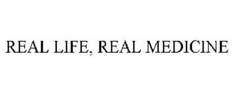 REAL LIFE, REAL MEDICINE