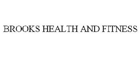 BROOKS HEALTH AND FITNESS