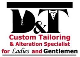 D&T CUSTOM TAILORING & ALTERATION SPECIALIST FOR LADIES AND GENTLEMEN