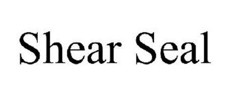 SHEAR SEAL