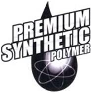 PREMIUM SYNTHETIC POLYMER
