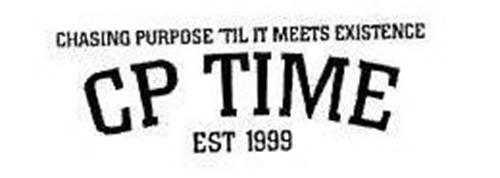 CHASING PURPOSE 'TIL IT MEETS EXISTENCE CP TIME EST 1999