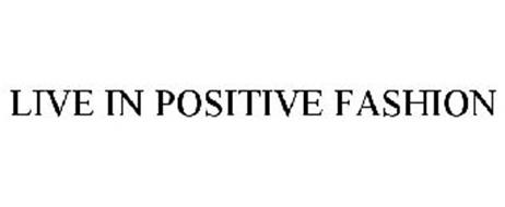 LIVE IN POSITIVE FASHION