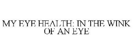 MY EYE HEALTH: IN THE WINK OF AN EYE