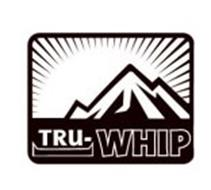 TRU-WHIP