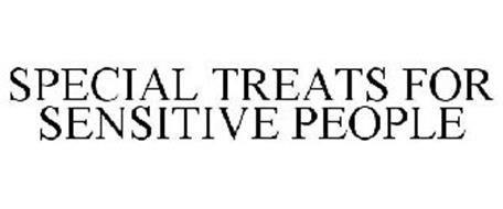 SPECIAL TREATS FOR SENSITIVE PEOPLE