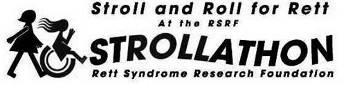 STROLL AND ROLL FOR RETT AT THE RSRF STROLLATHON RETT SYNDROME RESEARCH FOUNDATION
