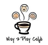 WAY 2 PLAY CAFÉ