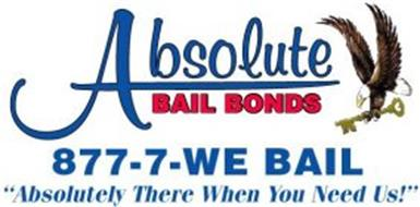 ABSOLUTE BAIL BONDS 877-7-WE BAIL