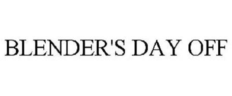 BLENDER'S DAY OFF