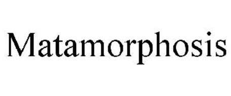 MATAMORPHOSIS