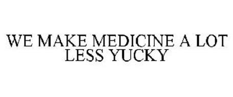 WE MAKE MEDICINE A LOT LESS YUCKY