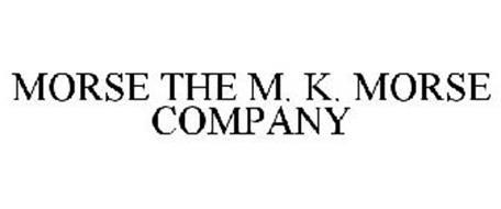 MORSE THE M. K. MORSE COMPANY