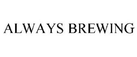 ALWAYS BREWING