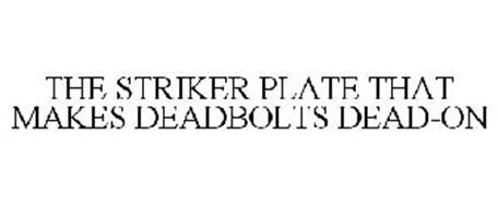 THE STRIKER PLATE THAT MAKES DEADBOLTS DEAD-ON