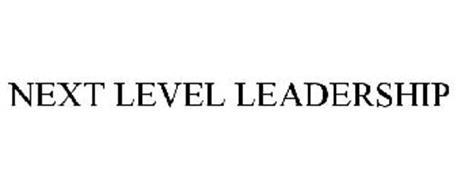 NEXT LEVEL LEADERSHIP