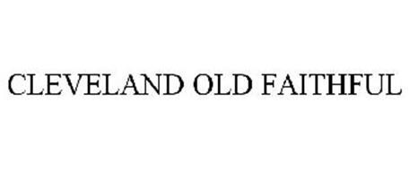 CLEVELAND OLD FAITHFUL