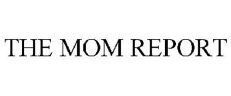 THE MOM REPORT