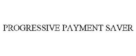 PROGRESSIVE PAYMENT SAVER