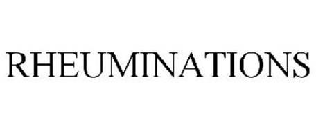 RHEUMINATIONS