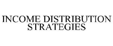 INCOME DISTRIBUTION STRATEGIES