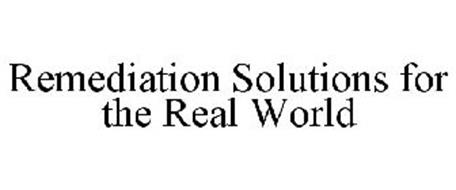 REMEDIATION SOLUTIONS FOR THE REAL WORLD