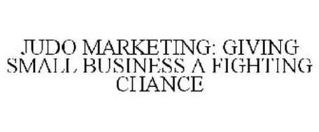 JUDO MARKETING: GIVING SMALL BUSINESS A FIGHTING CHANCE