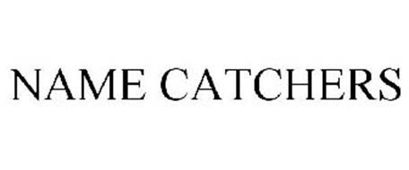 NAME CATCHERS