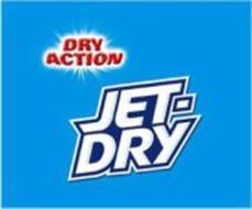 JET-DRY DRY ACTION
