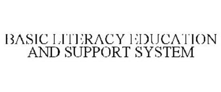BASIC LITERACY EDUCATION AND SUPPORT SYSTEM