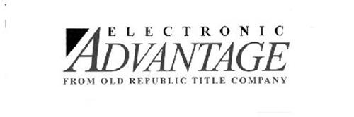 ELECTRONIC ADVANTAGE FROM OLD REPUBLIC TITLE COMPANY