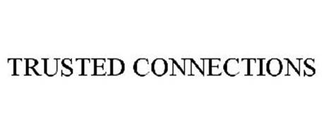TRUSTED CONNECTIONS