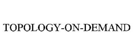 TOPOLOGY-ON-DEMAND