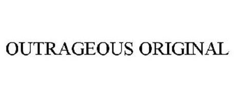 OUTRAGEOUS ORIGINAL
