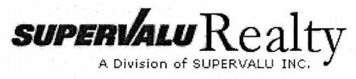 SUPERVALU REALTY A DIVISION OF SUPERVALU INC.