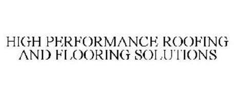 HIGH PERFORMANCE ROOFING AND FLOORING SOLUTIONS