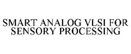 SMART ANALOG VLSI FOR SENSORY PROCESSING