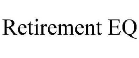 RETIREMENT EQ