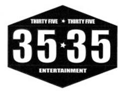 35 35 ENTERTAINMENT THIRTY FIVE THIRTY FIVE
