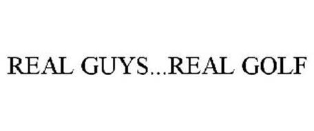 REAL GUYS...REAL GOLF