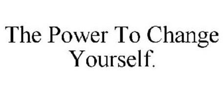 THE POWER TO CHANGE YOURSELF.