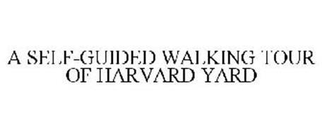 A SELF-GUIDED WALKING TOUR OF HARVARD YARD