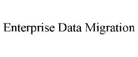 ENTERPRISE DATA MIGRATION