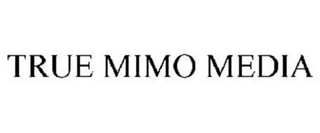 TRUE MIMO MEDIA
