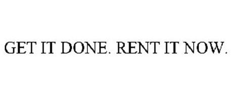 GET IT DONE. RENT IT NOW.