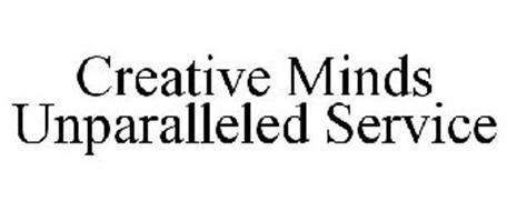 CREATIVE MINDS UNPARALLELED SERVICE