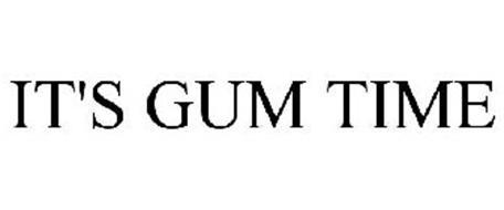 IT'S GUM TIME