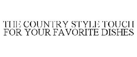 THE COUNTRY STYLE TOUCH FOR YOUR FAVORITE DISHES